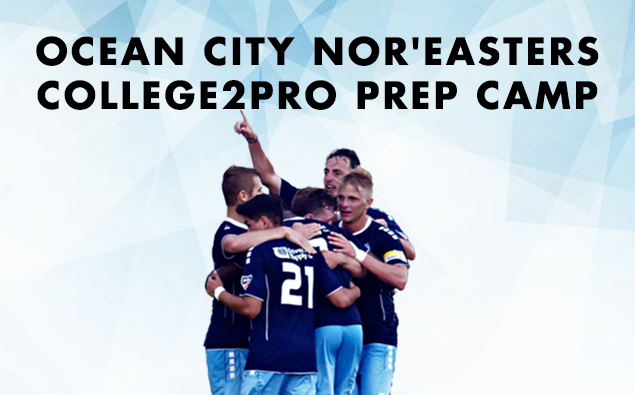 Ocean City Nor'easters presents 'College2Pro' Preparation Camp